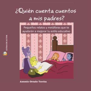 Quién cuenta cuentos a mis padres - Antonio Ortuño Familias en la Nube