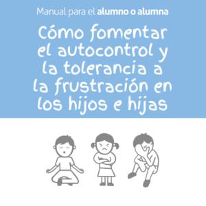 Cómo fomentar el autocontrol y la tolerancia a la frustración en los hijos e hijas