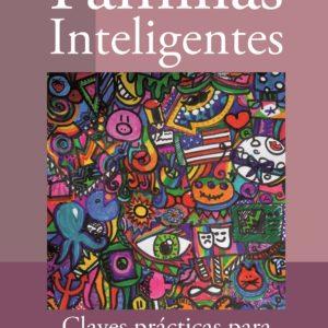 Familias Inteligentes: Claves prácticas para educar