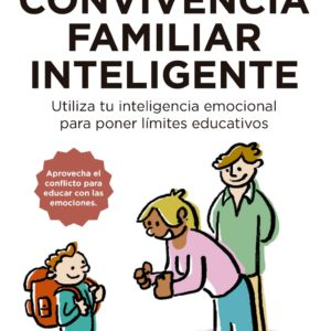 Guía ilustrada para una convivencia familiar inteligente - Familias en la Nube